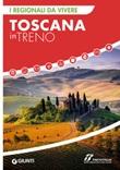 Toscana in treno Ebook di