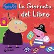 La giornata del libro. Peppa Pig Ebook di  Silvia D'Achille