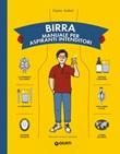 Birra. Manuale per aspiranti intenditori Ebook di  Guirec Aubert
