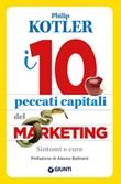 I 10 peccati capitali del marketing. Sintomi e cure Libro di  Philip Kotler