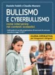Bullismo e cyberbullismo. Come intervenire nei contesti scolastici Libro di  Daniele Fedeli, Claudia Munaro