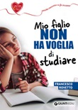 Mio figlio non ha voglia di studiare Ebook di  Francesco Rovetto