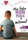 Mio figlio non parla è autismo? Ebook di  Paolo Moderato
