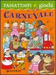 Passatempi e giochi di carnevale. Ediz. illustrata Libro di  Elisa Prati
