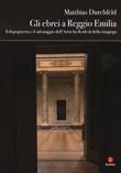 Gli ebrei a Reggio Emilia Libro di  Matthias Durchfeld