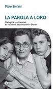 La parola a loro. Dialoghi e testi teatrali su razzismo, deportazioni e Shoah Ebook di  Piero Stefani
