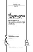 La testimonianza del dialogo. Piero Rossano tra Bibbia, religioni e cultura Libro di  Giulio Osto