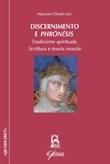 Discernimento e phrón?sis. Tradizione spirituale, scrittura e teoria morale Libro di