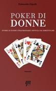 Poker di donne. Storie di donne straordinarie difficili da dimenticare Libro di  Edmondo Cipolli