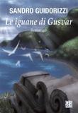 Le iguane di Gusvar Ebook di  Sandro Guidorizzi