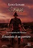 Cortes. Il tramonto di un guerriero Ebook di  Luigi Lunari