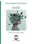 Amélie. Diario di una psicoterapia Libro di  Massimiliano De Somma