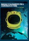 Manuale d'allenamento per il cosmonauta di terra Libro di  Cobol Pongide