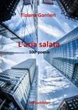 L'aria salata. 100 poesie Libro di  Tiziana Gorrieri