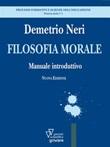 Filosofia morale. Manuale introduttivo. Ediz. ampliata Ebook di  Demetrio Neri, Demetrio Neri