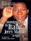 L' immigrazione in Italia da Jerry Masslo a oggi Ebook di