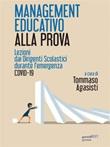 Management educativo alla prova. Lezioni dai dirigenti scolastici durante l'emergenza Covid-19 Ebook di