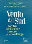 Vento dal Sud. Logistica, infrastrutture e mercato per una nuova Europa Ebook di  Pasqualino Monti, Bruno Dardani, Giulio Sapelli
