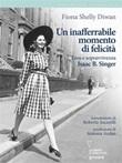 Un inafferrabile momento di felicità. Eros e sopravvivenza in Isaac B. Singer Ebook di  Fiona Shelly Diwan