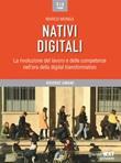 Nativi digitali. La rivoluzione del lavoro e delle competenze nell'era della digital transformation Ebook di  Marco Monga