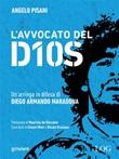 L' avvocato del dios. Un'arringa in difesa di Diego Armando Maradona Ebook di  Angelo Pisani