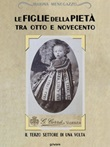 Le figlie della Pietà tra Otto e Novecento. Il terzo settore di una volta Ebook di  Marina Menegazzo