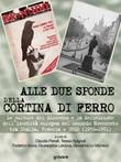Alle due sponde della cortina di ferro. Le culture del dissenso e la definizione dell'identità europea nel secondo Novecento tra Italia, Francia e URSS (1956-1991) Ebook di