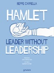 Hamlet. Leader without leadership Ebook di  Beppe Carrella