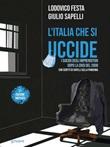 L' Italia che si uccide. I suicidi degli imprenditori dopo la crisi del 2008. Ediz. ampliata Ebook di  Lodovico Festa, Giulio Sapelli