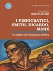 I Fisiocratici, Smith, Ricardo, Marx. Le origini dell'economia politica Ebook di  Claudio Napoleoni
