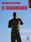 Il guardiano Ebook di  Valerio Spezzaferro