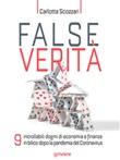 False verità. 9 incrollabili dogmi di economia e finanza in bilico dopo la pandemia del Coronavirus Ebook di  Carlotta Scozzari