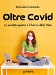 Oltre Covid. La società aperta e il futuro della rete Ebook di  Manuela Cuadrado