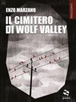 Il cimitero di Wolf Valley Ebook di  Enzo Marzano
