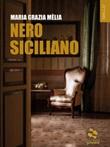 Nero siciliano Ebook di  Maria Grazia Mèlia