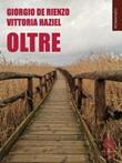 Oltre Ebook di  Giorgio De Rienzo, Vittoria Haziel