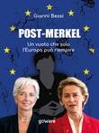 Post-Merkel. Un vuoto che solo l'Europa può riempire Ebook di  Gianni Bessi