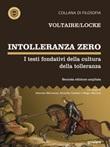 Intolleranza zero. I testi fondativi della cultura della tolleranza. Ediz. ampliata Ebook di Voltaire, John Locke