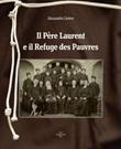 Il Père Laurent e il Refuge des Pauvres Libro di  Alessandro Liviero