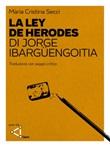 La ley de Herodes di Jorge Ibargüengoitia. Traduzione con saggio critico. Ediz. critica Ebook di  Maria Cristina Secci