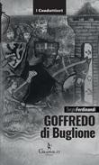 Goffredo di Buglione Libro di  Sergio Ferdinandi