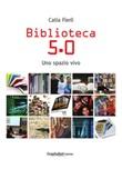 Biblioteca 5.0. Uno spazio vivo Ebook di  Catia Fierli, Catia Fierli