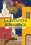 La estafeta romántica Ebook di  Benito Pérez Galdós, Benito Pérez Galdós