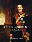 Lo prohibido Ebook di  Benito Pérez Galdós, Benito Pérez Galdós