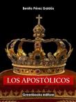 Los apostólicos Ebook di  Benito Pérez Galdós, Benito Pérez Galdós