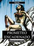 Prometeo encadenado Ebook di Eschilo,Eschilo