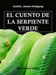 El cuento de la serpiente verde Ebook di  Johann Wolfgang Goethe, Johann Wolfgang Goethe