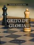 Grito de gloria Ebook di  Eduardo Acevedo Díaz, Eduardo Acevedo Díaz