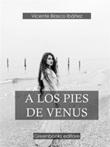 A los pies de Venus Ebook di  Vicente Blasco Ibáñez, Vicente Blasco Ibáñez
