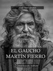 El gaucho Martín Fierro Ebook di  José Hernández, José Hernández